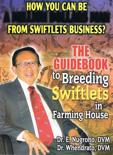 BOOK 2 : THE GUIDE BOOK TO BREEDING SWIFTLETS IN FARMING HOUSES