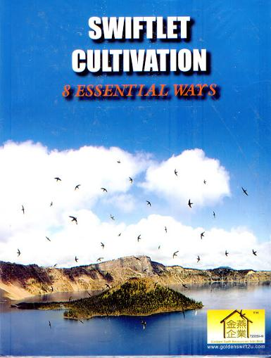 BOOK 3 : SWIFTLET CULTIVATION - 8 ESSENTIAL WAYS